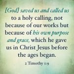 Saved with a Holy Calling.
