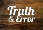 The True Christian Discerns Truth and Error